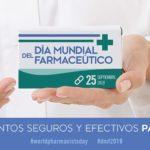 Medicamentos seguros y efectivos para todos. ¡Feliz Día del Farmacéutico!