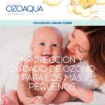ENCUENTRO ONLINE DE LABORATORIOS OZOAQUA SOBRE LA PROTECCIÓN Y CUIDADO DE OZONO PARA LOS MÁS PEQUEÑOS